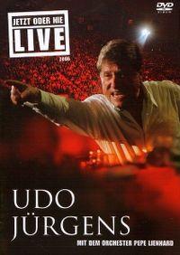 Cover Udo Jürgens mit dem Orchester Pepe Lienhard - Jetzt oder nie - Live 2006 [DVD]